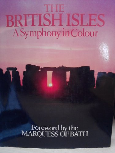 British (The) Isles, A Symphony in Color: Marquess of Bath (foreword by)