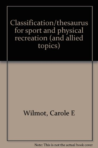 Classification/thesaurus for sport and physical recreation (and: Carole E Wilmot