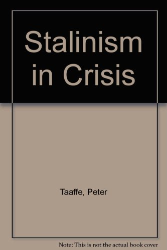 Stalinism in Crisis (0906582288) by Peter Taaffe; Ted Grant; Jeremy Birch