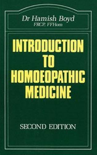 Introduction to Homoeopathic Medicine (The Beaconsfield homoeopathic: Boyd, Hamish W.