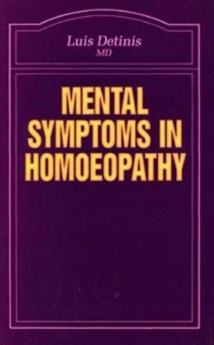 Mental Symptoms in Homoeopathy (Beaconsfield Homoeopathic Library): Detinis, Luis