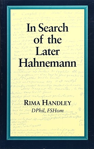 9780906584354: In Search of the Later Hahnemann (Beaconsfield Homoeopathic Library)