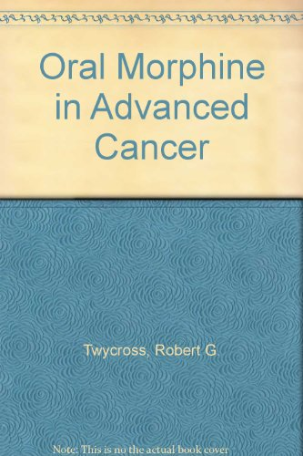 9780906584453: Oral Morphine in Advanced Cancer