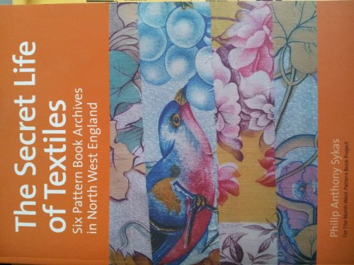 9780906585368: The Secret Life of Textiles: Six Pattern Book Archives in North West England