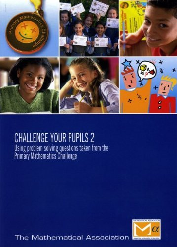 9780906588727: Challenge Your Pupils 2: Using Problem Solving Questions Taken from the Primary Mathematics Challenge