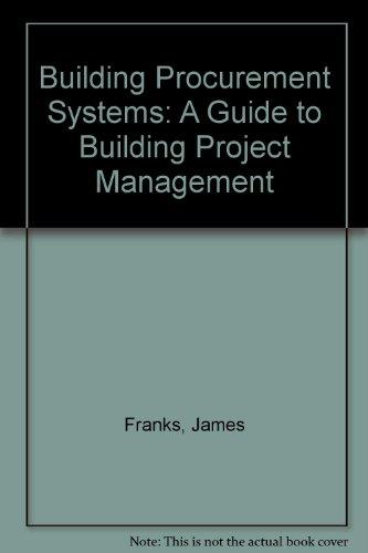 9780906600726: Building Procurement Systems: A Guide to Building Project Management