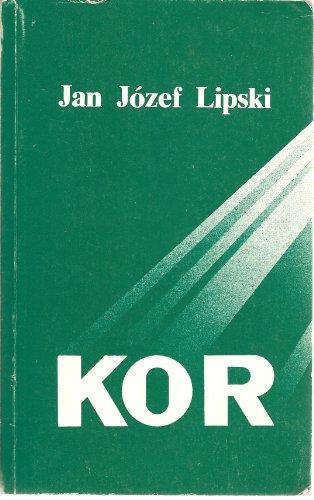 KOR: Komitet Obrony Robotnikow : Komitet Samoobrony: Lipski, Jan Jozef