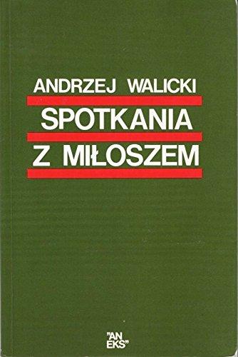 Spotkania z Miloszem (Polish Edition): Walicki, Andrzej