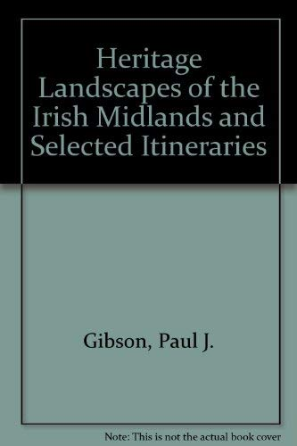 9780906602287: Heritage Landscapes of the Irish Midlands and Selected Itineraries