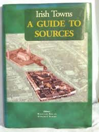 Irish Towns: A Guide to Sources: Nolan, William., Simms, Anngret., Editors