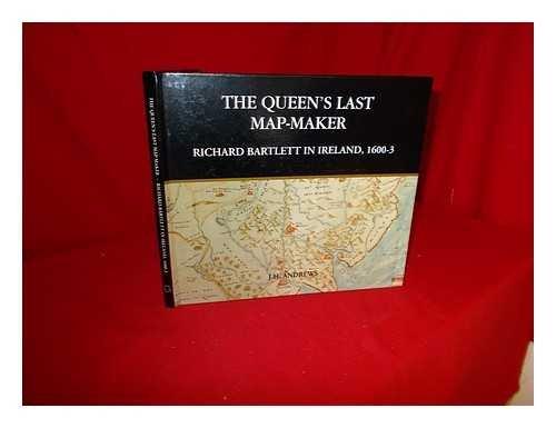 The Queen's Last Mapmaker: A Study of Richard Bartlett