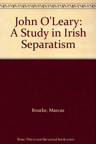 9780906602447: John O'Leary: A Study in Irish Separatism