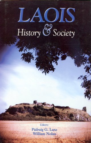 9780906602461: Laois History and Society: Interdisciplinary Essays on the History of an Irish County (The Irish County History & Society Series)