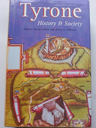 9780906602713: Tyrone History & Society: Interdisciplinary Essays on the History of an Irish County