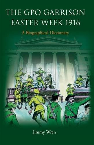 9780906602744: The GPO Garrison Easter Week 1916: A Biographical Dictionary