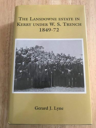 The Landsdowne Estate in Kerry Under W.S.Trench: Gerard J. Lyne