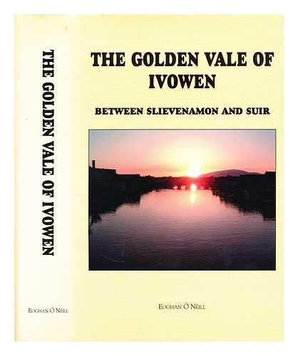 9780906602911: The Golden Vale of Ivowen: Between Slievenamon and Suir
