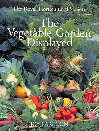 The Vegetable Garden Displayed: Larkcom, Joy