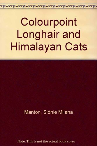 9780906604007: Colourpoint Longhair and Himalayan Cats