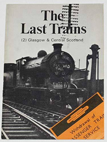 9780906606025: The Last Trains (2) Glasgow & Central Scotland