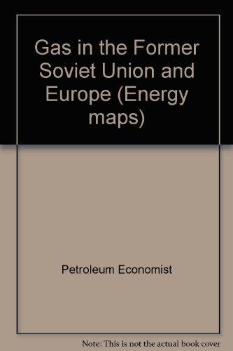 Gas in Former Soviet Union Eur Map (Petroleum Economist energy maps): Petro Eco