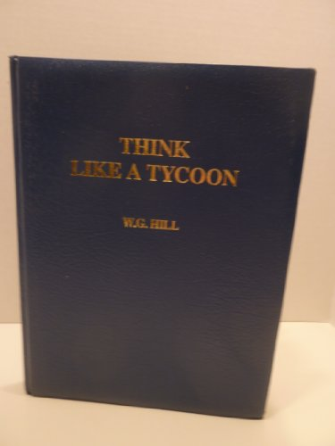 9780906619278: Think Like a Tycoon: How to Make a Million in Three Years or Less
