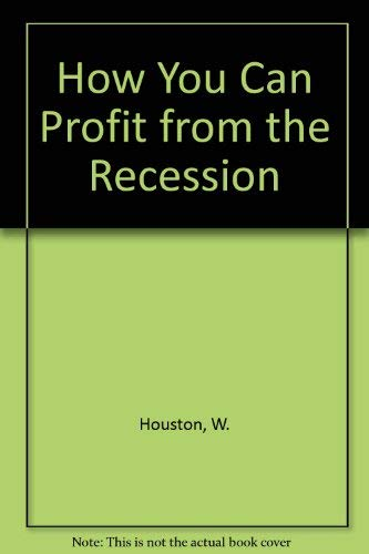 How You Can Profit from the Recession