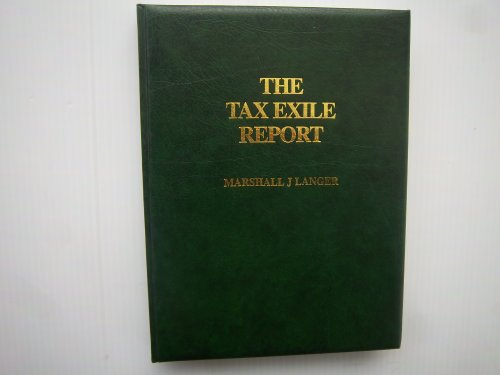 9780906619346: The Tax Exile Report: Citizenship, Second Passports and Escaping Confiscatory Taxes