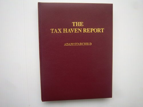 9780906619391: The Tax Haven Report - How to Internationalize Your Capital for Protection and Profits
