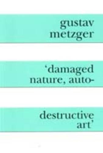 9780906630051: Damaged Nature, Auto Destructive Art