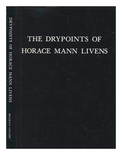 9780906647028: THE DRYPOINTS OF HORACE MANN LIVENS.