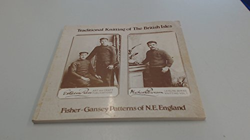 Traditional Knitting Patterns of the British Isles: Fisher Gansey Patterns of Scotland and the ...