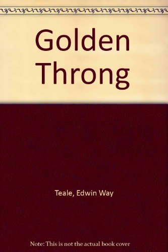 Golden Throng: A Book About Bees: Teale, Edwin Way