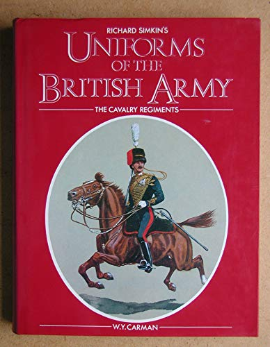 9780906671139: Uniforms of the British Army: The Cavalry Regiments