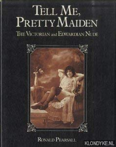 9780906671245: Tell Me, Pretty Maiden: Victorian and Edwardian Nude
