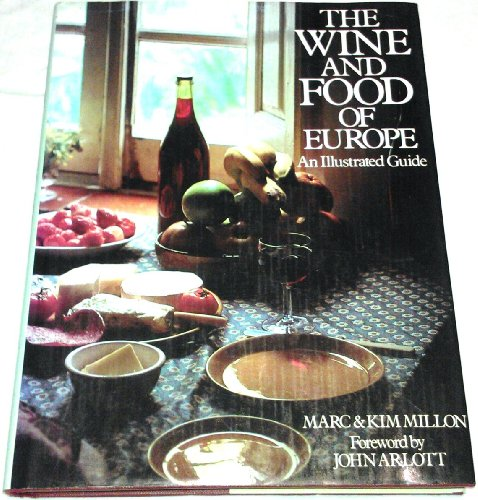 THE WINE AND FOOD OF EUROPE An Illustrated Guide
