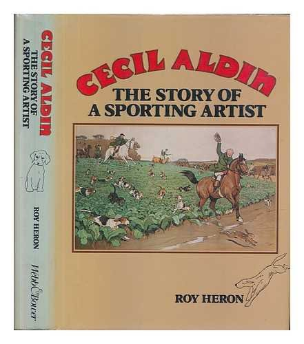 Cecil Aldin The Story of a Sporting Artist: Heron, Roy