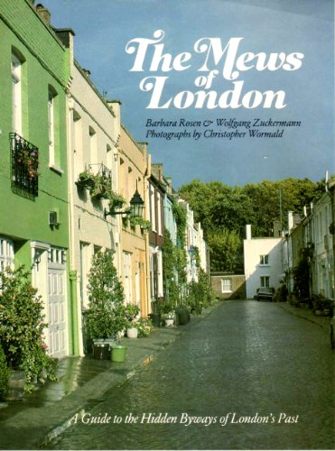 9780906671504: THE MEWS OF LONDON: A guide to the hidden byways of London's past