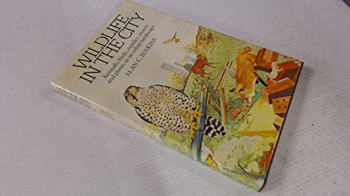 9780906671566: Wild Life in the City: Animals, Birds, Reptiles, Insects and Plants in an Urban Landscape