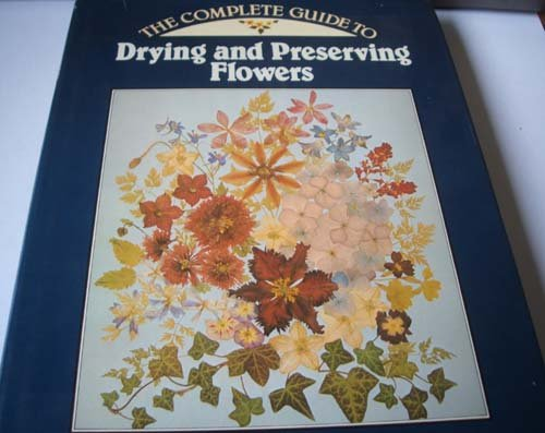 9780906671580: Complete Guide to Drying Flowers