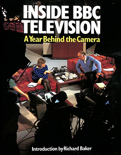 Inside Bbc Television: A Year Behind the Camera: Horner, Rosalie