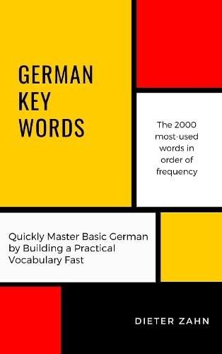 German Key Words: The Basic 2000-word Vocabulary: Zahn, Dieter
