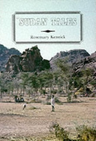 Sudan Tales: Reminiscences of Wives in the: Kenrick, Rosemary