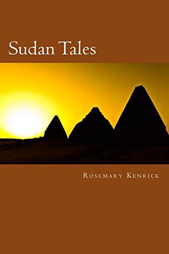 Sudan Tales: Reminiscences of Wives in the: Rosemary Kenrick