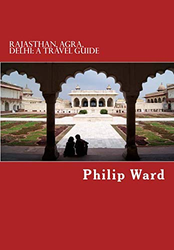 9780906672440: Rajasthan, Agra, Delhi: A Travel Guide