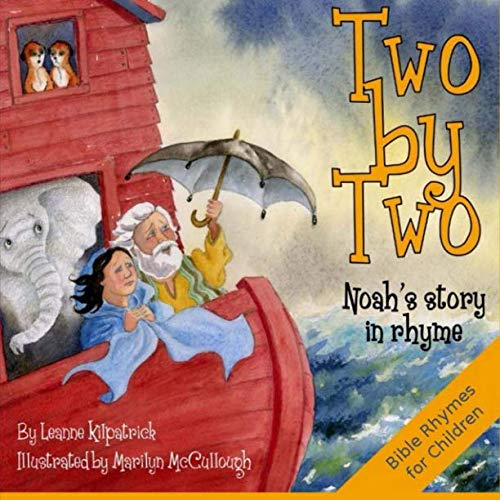 9780906672679: Two by Two: Noah's Story in Rhyme: The Story of Noah in Rhyme