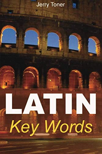 9780906672693: Latin Key Words: Learn Latin Easily: 2,000-word Vocabulary Arranged by Frequency in a Hundred Units, with Comprehensive Latin and English Indexes (Oleander Language & Literature)