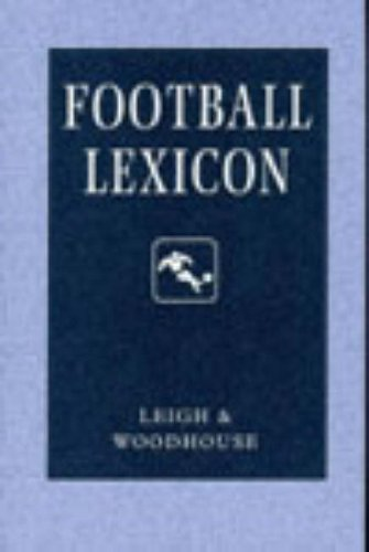 9780906672792: Football Lexicon: A Dictionary of Usage in Football Journalism and Commentary