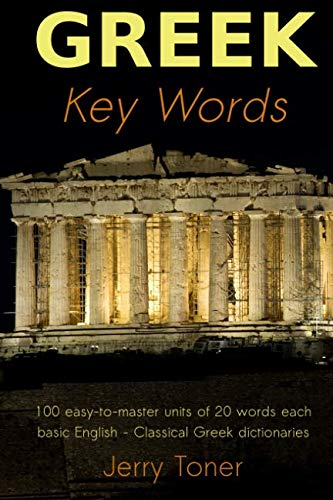 9780906672853: Greek Key Words: The Basic 2, 000 Word Vocabulary Arranged by Frequency in a Hundred Units, with Comprehensive Greek and English Indexes