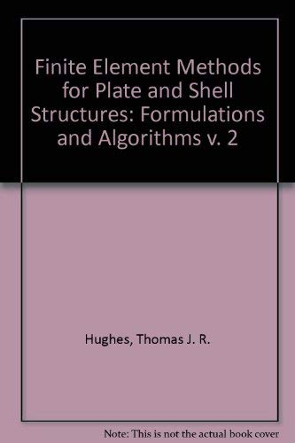 9780906674505: Finite Element Methods for Plate and Shell Structures: Formulations and Algorithms v. 2